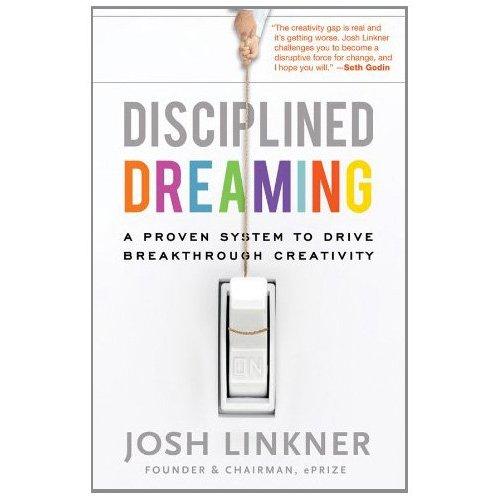 Disciplined Dreaming - Josh Linkner - Seth Godin